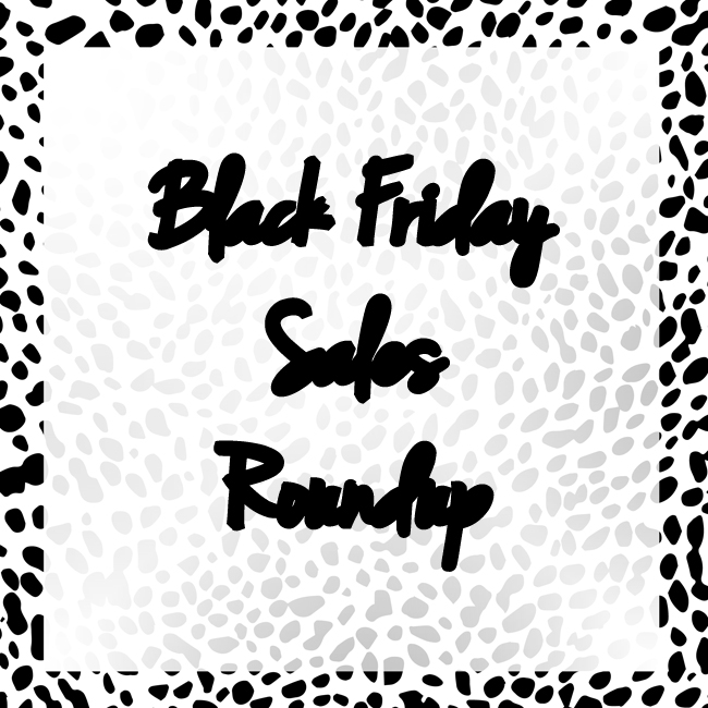 Black Friday Sales Roundup, Top Black Friday Sales, Top Black Friday Deals, Top Black Friday Steals, Best of Black Friday