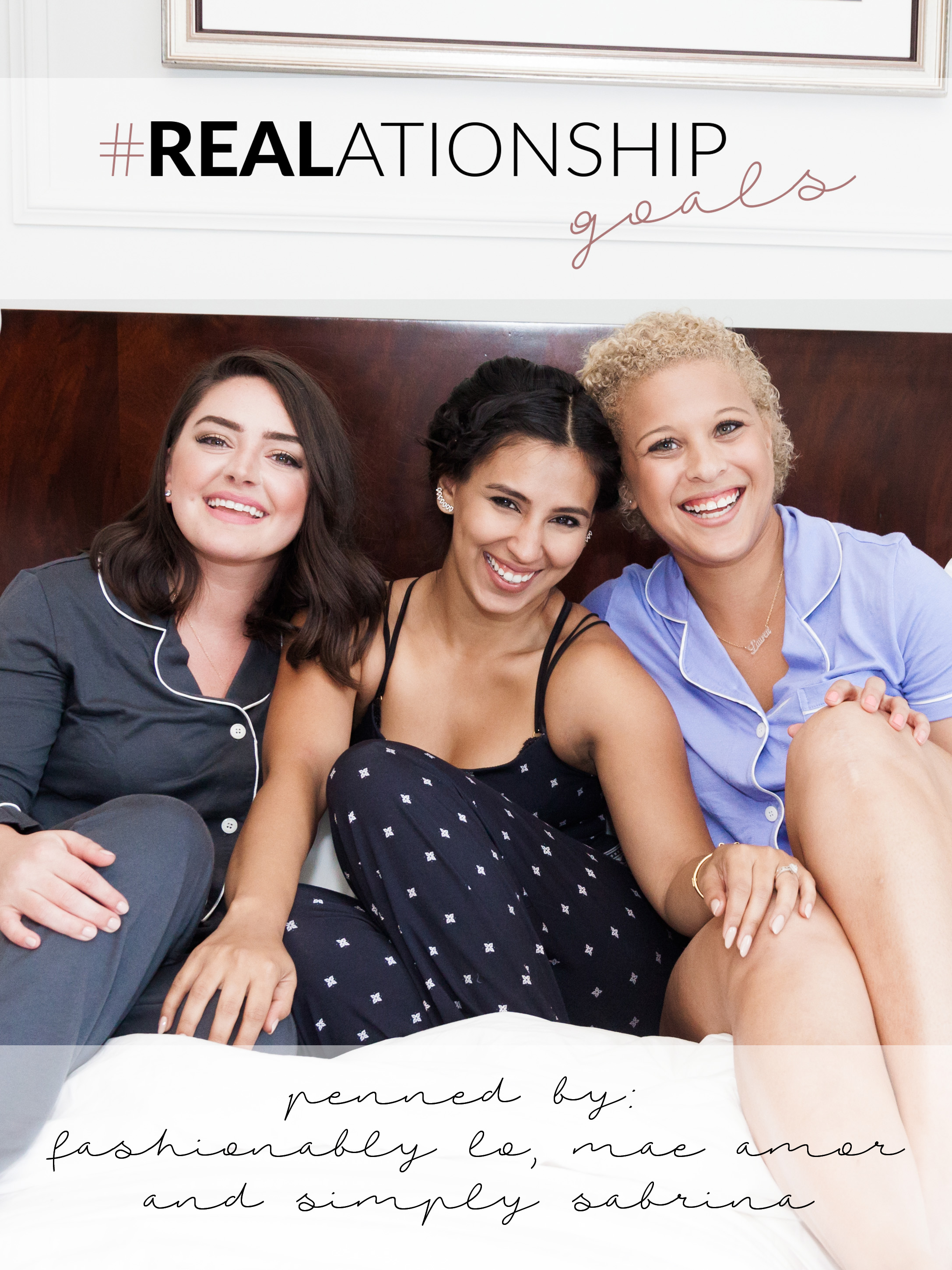#REALationshipGoals with Mae Amor, Fashionably Lo, and Simply Sabrina - via @maeamor