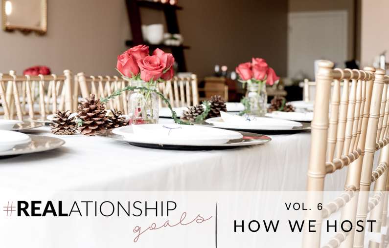 REALationship Goals volume 6 | How We Host | @maeamor | Simply Sabrina | Fashionably Lo